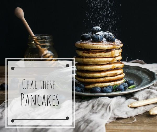 Chai Pancakes