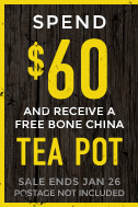 Spend $60 and receive a free bone china tea pot - sale ends Jan 26